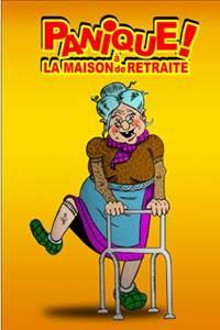 """Théâtre """"Panique à la Maison de Retraite"""""""