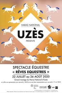 Rêves équestres - Spectacle équestre au Haras National Uzès - Edition 2020